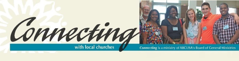 Connecting is a new publication, telling how American Baptist local churches are connected with others across the American Baptist Churches USA denomination and around the world. Download Connecting by clicking here! Or, click on the image below