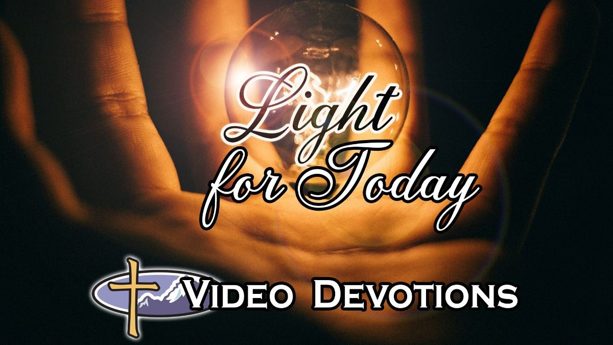 Light for Today - ABC of the Rocky Mountains Video Devotion